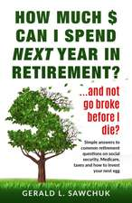 How much $ can I spend next year in retirement?: ...and not go broke before I die