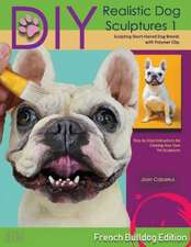 DIY Realistic Dog Sculptures 1: Sculpting Short-Haired Dog Breeds with Polymer Clay (French Bulldog Edition)