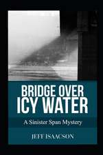 Bridge over Icy Water: A Sinister Span Mystery