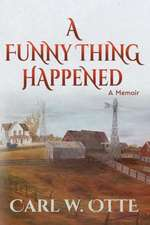 A Funny Thing Happened: A Memoir