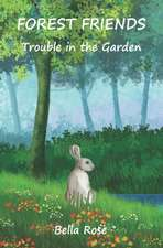 Forest Friends: Trouble in the Garden