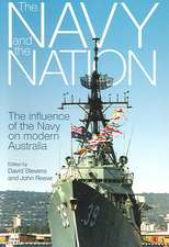 The Navy and the Nation:  The Influence of the Navy on Modern Australia