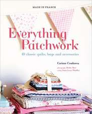 Everything Patchwork:  40 Classic Quilts, Bags and Accessories