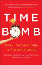 Time Bomb:  Work, Rest and Play in Australia Today