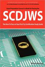 Scdjws: Sun Certified Developer for Java Web Services 5 CX-310-230 Exam Certification Exam Preparation Course in a Book for Pa