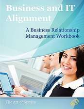 The Business Relationship Management Handbook - The Business Guide to Relationship Management; The Essential Part of Any It/Business Alignment Strateg