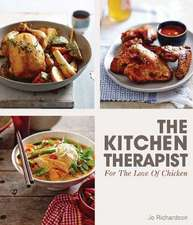 The Kitchen Therapist:  For the Love of Chicken