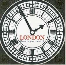 London:  Create Your World