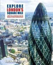 EXPLORE LONDON'S SQUARE MILE