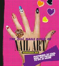 The Wah Nails Book of Nail Art:  50 Delectable Treats