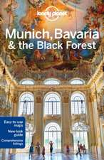 Lonely Planet Munich, Bavaria & the Black Forest:  101 Skills & Experiences to Discover on Your Travels