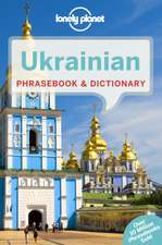 Lonely Planet Ukrainian Phrasebook & Dictionary:  101 Skills & Experiences to Discover on Your Travels
