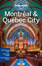 Lonely Planet Montreal & Quebec City:  Eastern Europe