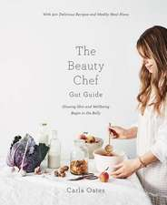 The Beauty Chef Gut Guide: With 90+ Delicious Recipes and Weekly Meal Plans