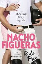 Nacho Figueras presents: Ride Free (The Polo Season Series: 3)
