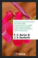 Hunting and Trapping on the Upper Magalloway River and Parmachenee Lake: First Winter in the ...