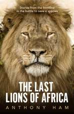Last Lions of Africa