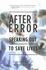 After The Error: Speaking Out About Patient Safety to Save Lives