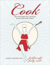 Cook:  You Can Cook Fast, Healthy Meals for Your Family
