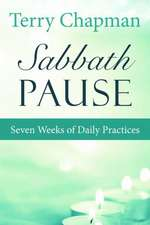 Sabbath Pause: Seven Weeks of Daily Practices