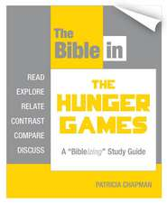 "The Bible in The Hunger Games: A ""Bibleizing"" Study Guide"