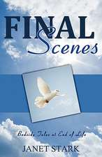 Final Scenes:  Bedside Tales at End of Life