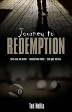 Journey to Redemption:  Small-Time Pool Hustler, Convicted Bank Robber, Born Again Christian
