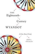 Eighteenth-Century Wyandot: A Clan-Based Study