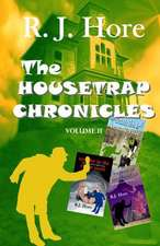 The Housetrap Chronicles-Volume 2:  How to Market and Sell Them