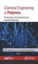 Chemical Engineering of Polymers:  Production of Functional and Flexible Materials