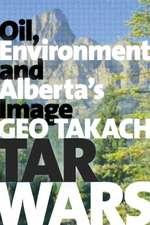 Tar Wars: Oil, Environment and Alberta's Image