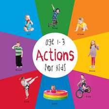 Actions for Kids Age 1-3 (Engage Early Readers:  Children's Learning Books) with Free eBook