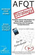 Afqt Test Strategy:  Winning Multiple Choice Strategies for the Armed Forces Qualification Test