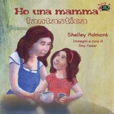 Ho una mamma fantastica: My Mom is Awesome (Italian Edition)