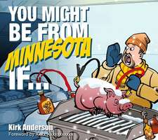 You Might Be from Minnesota If...