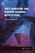 Soft Computing and Machine Learning with Python