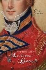 TRUE FACE OF SIR ISAAC BROCK
