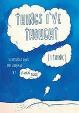 Things I've Thought (I Think)