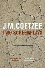Coetzee, J:  Two Screenplays