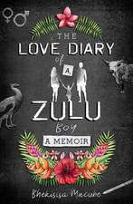 The Love Diary of a Zulu Boy