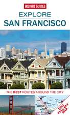 Insight Guides: Explore San Francisco: The best routes around the city