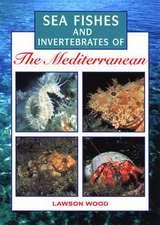 Sea Fishes Of The Mediterranean Including Marine Invertebrates