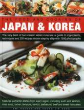 The Food and Cooking of Japan & Korea:  Over 340 Recipes Shown Step by Step in 1400 Beautiful Photographs