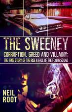 The Sweeney:  The Rise and Fall of the Flying Squad