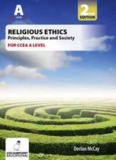Religious Ethics: Principles, Practice and Society for CCEA A Level
