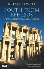 South from Ephesus: Travels through Aegean Turkey