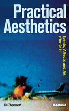 Practical Aesthetics: Events, Affects and Art After 9/11