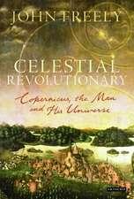 Celestial Revolutionary: Copernicus, the Man and His Universe