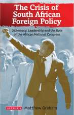 The Crisis of South African Foreign Policy: Diplomacy, Leadership and the Role of the African National Congress