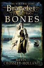 Crossley-Holland, K: The Viking Sagas: Bracelet of Bones
